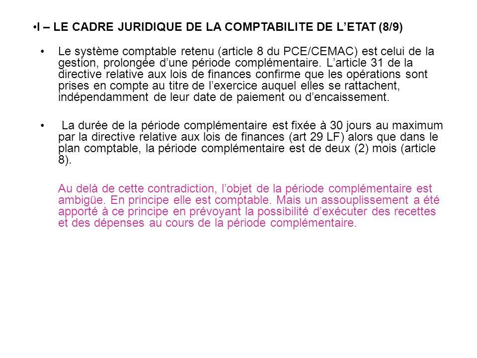 Le système comptable retenu (article 8 du PCE/CEMAC) est celui de la gestion, prolongée dune période complémentaire. Larticle 31 de la directive relat