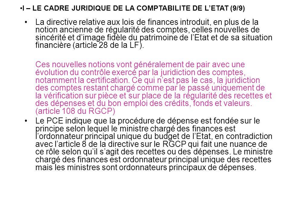 La directive relative aux lois de finances introduit, en plus de la notion ancienne de régularité des comptes, celles nouvelles de sincérité et dimage