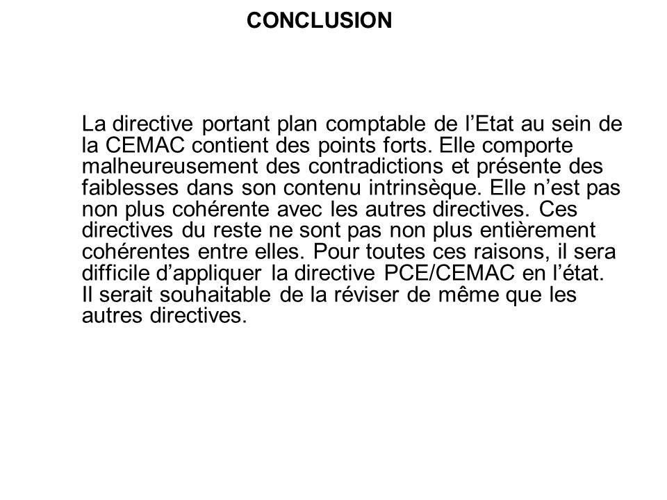 La directive portant plan comptable de lEtat au sein de la CEMAC contient des points forts. Elle comporte malheureusement des contradictions et présen