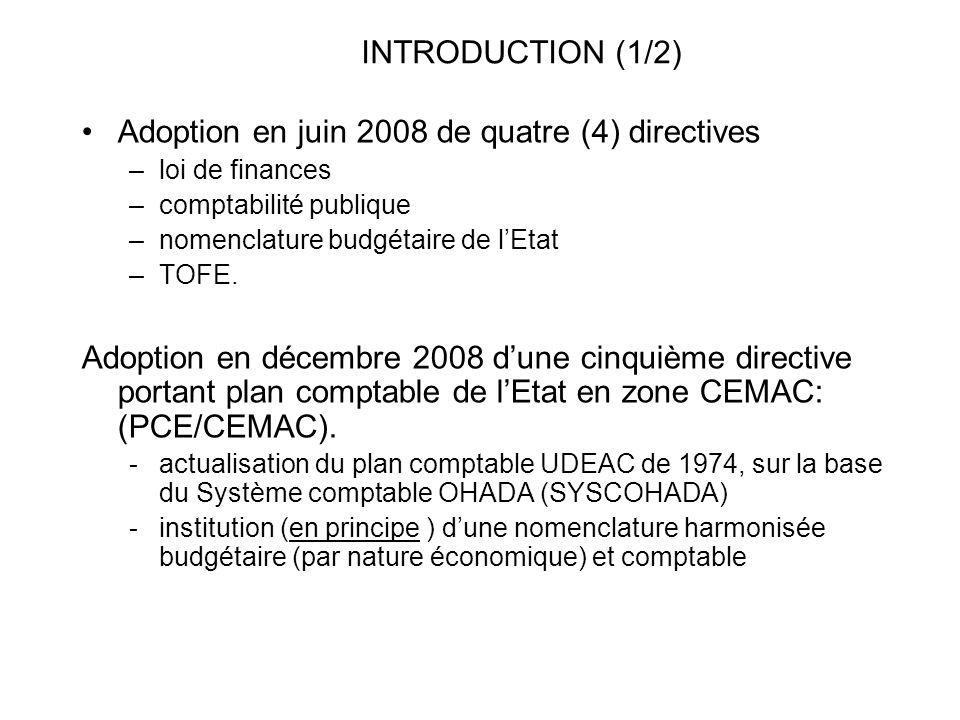 Adoption en juin 2008 de quatre (4) directives –loi de finances –comptabilité publique –nomenclature budgétaire de lEtat –TOFE. Adoption en décembre 2