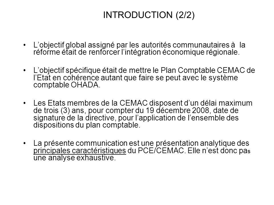 Le cadre comptable communautaire tire sa source des dispositions pertinentes de la directive relative aux lois de finances (LF) et de la directive portant règlement général sur la comptabilité publique (RGCP).