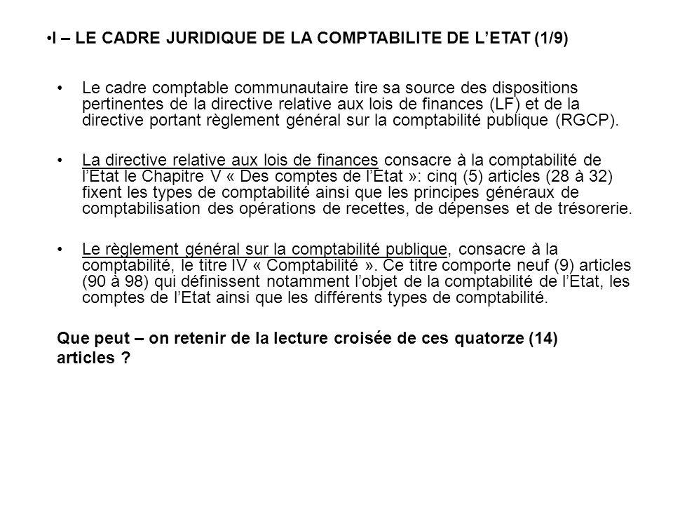 Le cadre comptable communautaire tire sa source des dispositions pertinentes de la directive relative aux lois de finances (LF) et de la directive por