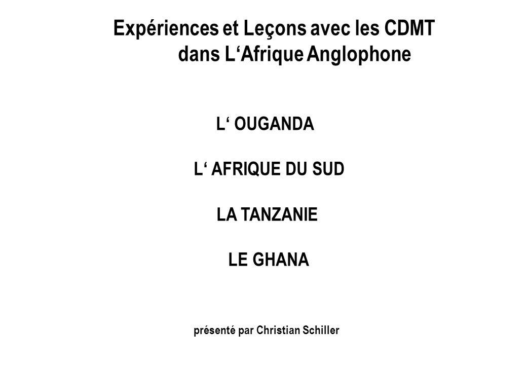 Expériences et Leçons avec les CDMT dans LAfrique Anglophone L OUGANDA L AFRIQUE DU SUD LA TANZANIE LE GHANA présenté par Christian Schiller