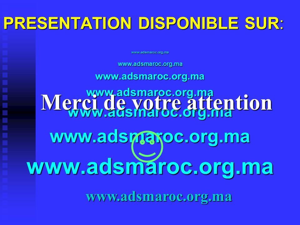 PRESENTATION DISPONIBLE SUR: www.adsmaroc.org.mawww.adsmaroc.org.mawww.adsmaroc.org.mawww.adsmaroc.org.mawww.adsmaroc.org.mawww.adsmaroc.org.mawww.ads