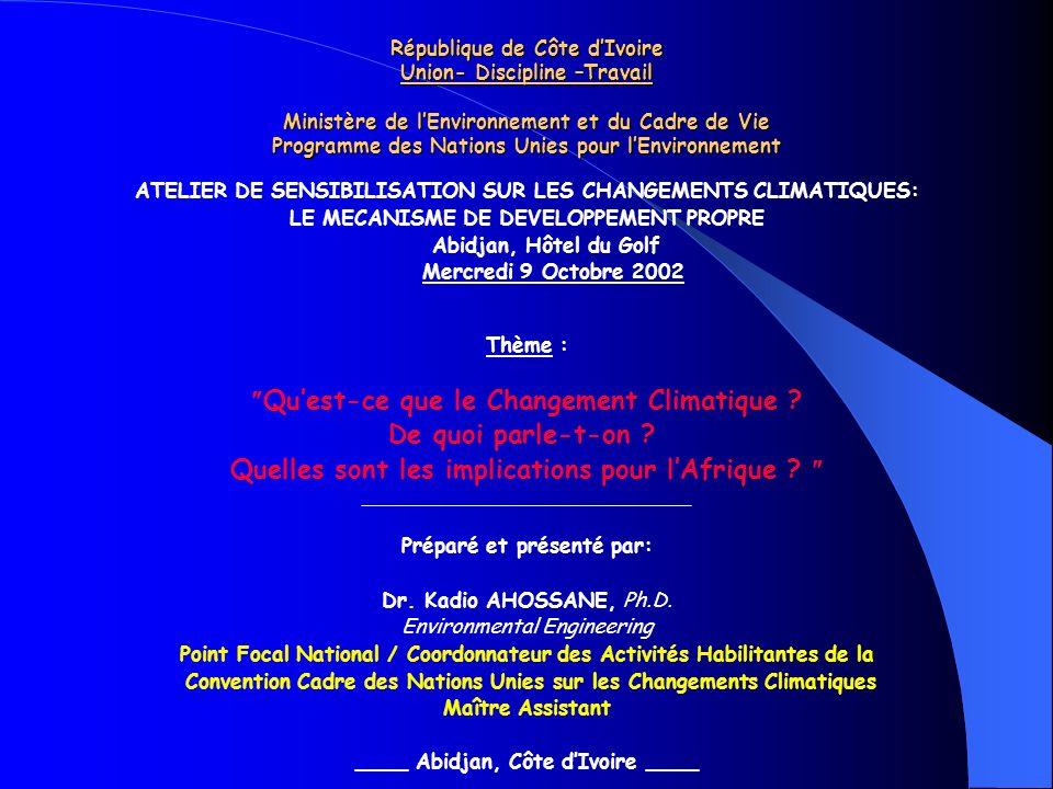 République de Côte dIvoire Union- Discipline –Travail Ministère de lEnvironnement et du Cadre de Vie Programme des Nations Unies pour lEnvironnement A