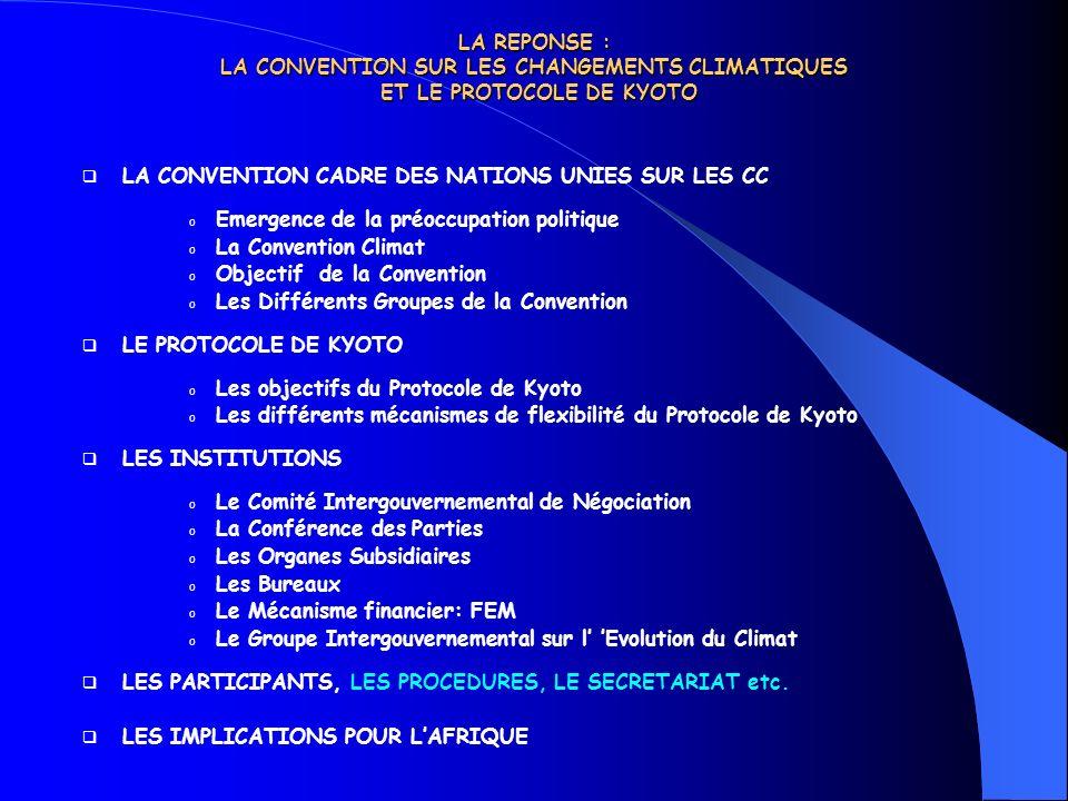 LES INSTITUTIONS ( suite) (La Conférence des Parties -CdP) La Conférence des Parties (CdP) est l Organe suprême de la Convention, : Plus haute autorité de prise de décision.