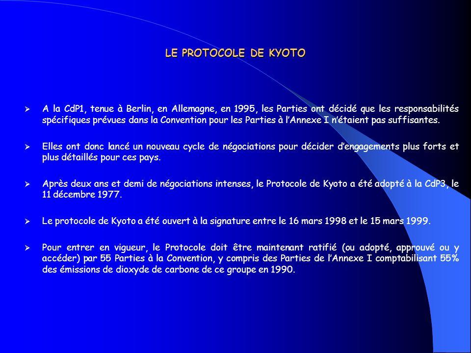 LE PROTOCOLE DE KYOTO A la CdP1, tenue à Berlin, en Allemagne, en 1995, les Parties ont décidé que les responsabilités spécifiques prévues dans la Con