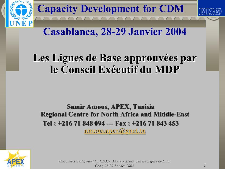Capacity Development for CDM - Maroc - Atelier sur les Lignes de base Casa, 28-29 Janvier 2004 2 Contenu de la présentation 4 Lignes de base parmi les 9 approuvées à ce jour par lExecutive Board (EB) Une Ligne de base en cours dexamen par lEB