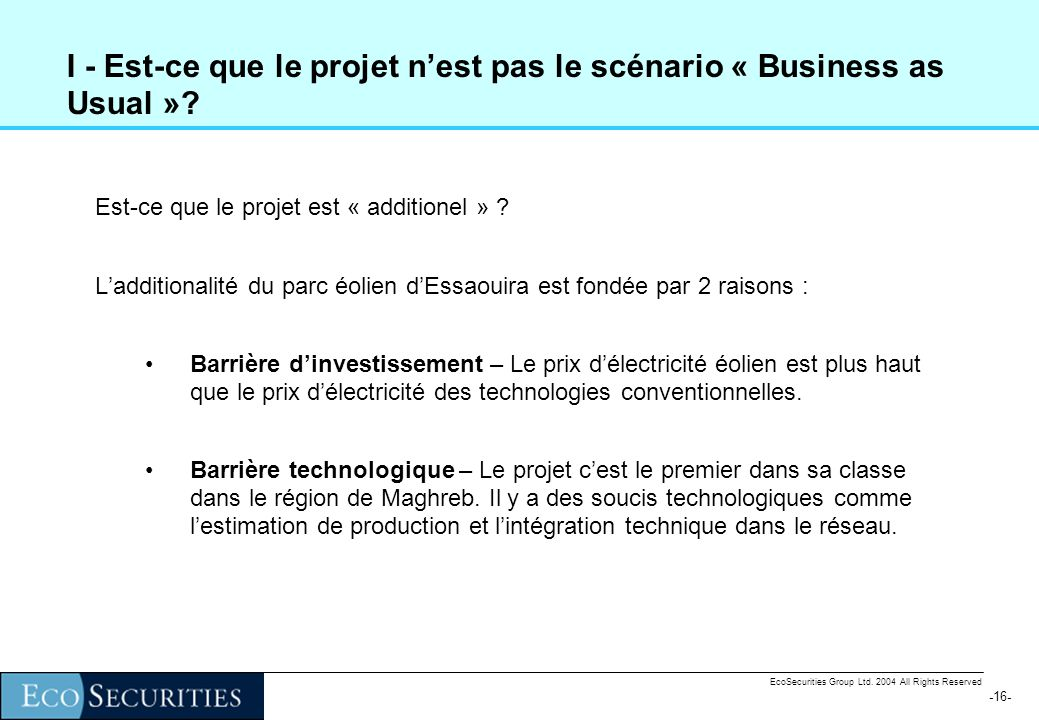 -15- EcoSecurities Group Ltd. 2004 All Rights Reserved La première étape : ladditionalité