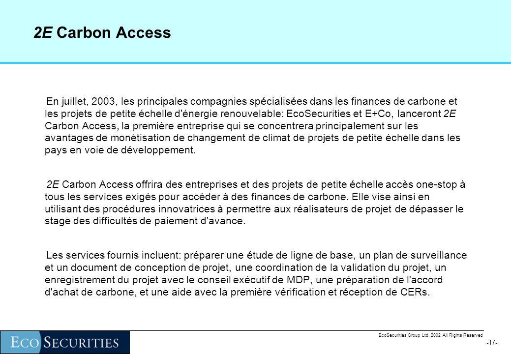 -16- EcoSecurities Group Ltd. 2002 All Rights Reserved Acheteurs CDCF – La Banque Mondiale – projets doivent contribuer a réduire la pauvreté dun comm