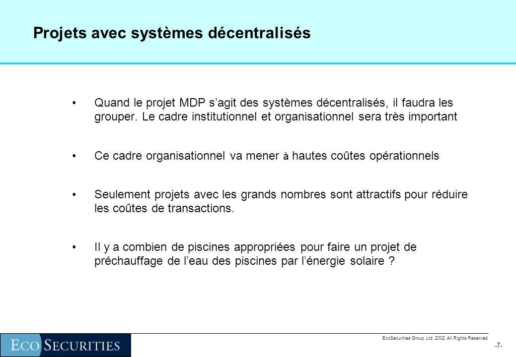 -6--6- EcoSecurities Group Ltd. 2002 All Rights Reserved Question Méthodologique : Selon les Accord de Marrakesh on ne peut pas réclamer les URCEs pou