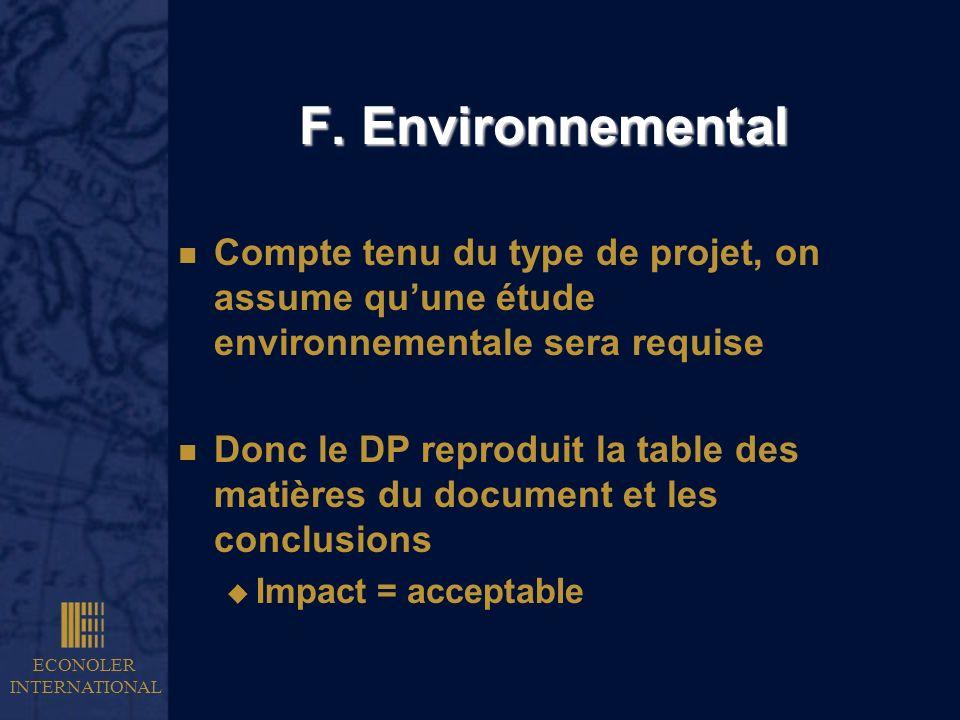 ECONOLER INTERNATIONAL F. Environnemental n Compte tenu du type de projet, on assume quune étude environnementale sera requise n Donc le DP reproduit
