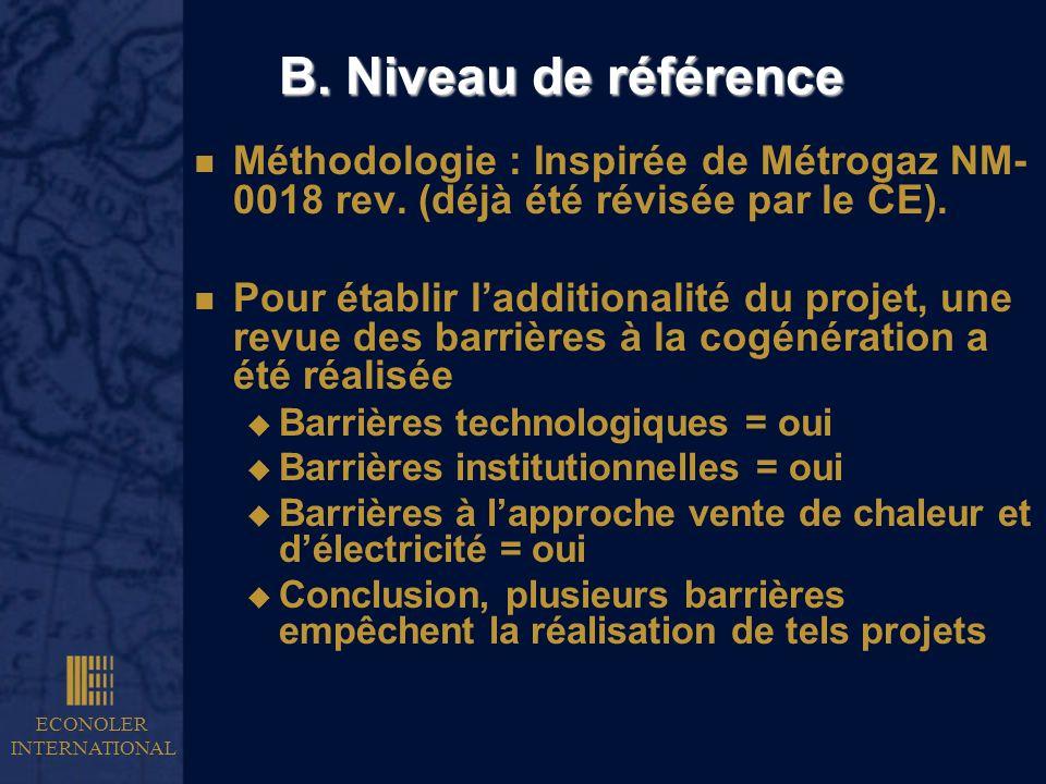 ECONOLER INTERNATIONAL B. Niveau de référence n Méthodologie : Inspirée de Métrogaz NM- 0018 rev. (déjà été révisée par le CE). n Pour établir ladditi