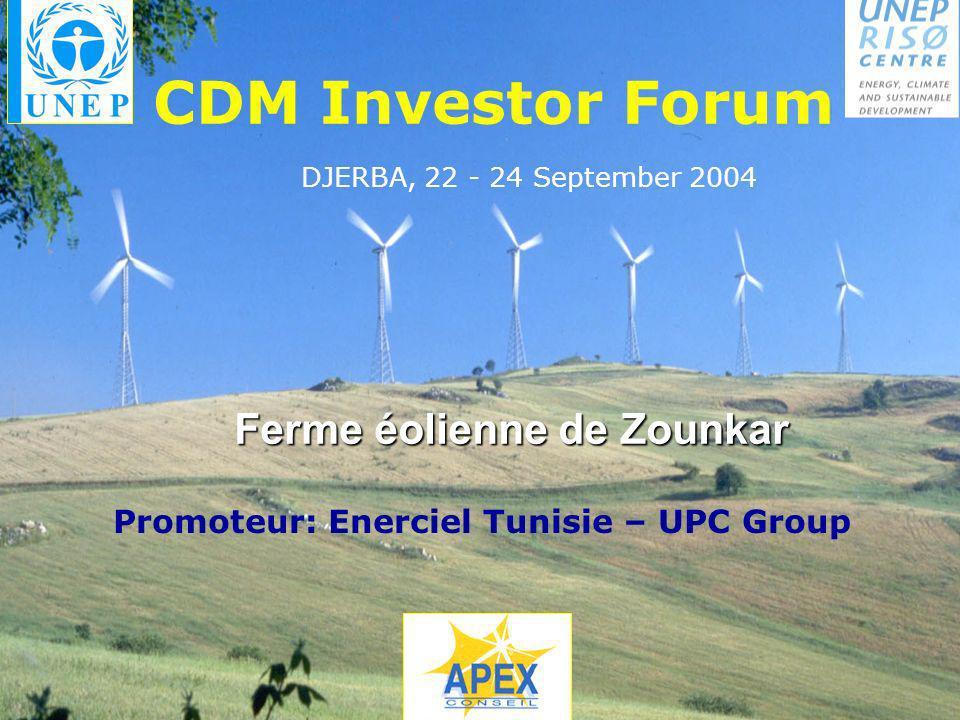 Ferme éolienne de Zounkar CDM Investor Forum DJERBA, 22 - 24 September 2004 Promoteur: Enerciel Tunisie – UPC Group