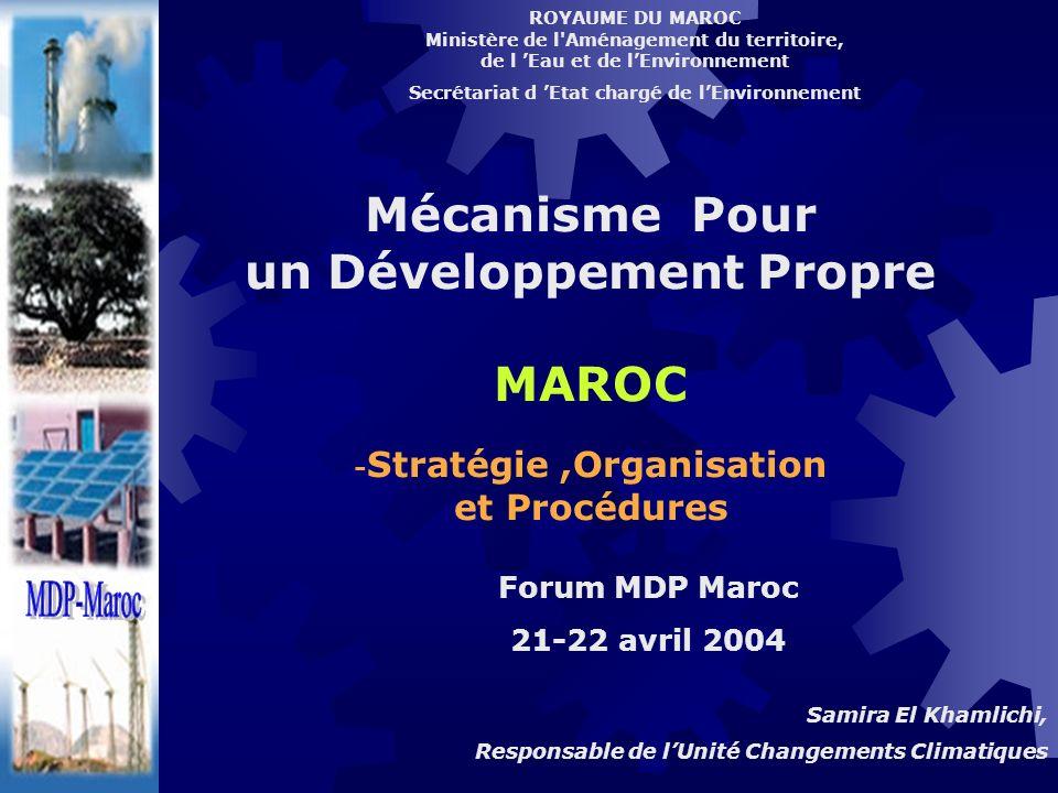 ROYAUME DU MAROC Ministère de l'Aménagement du territoire, de l Eau et de lEnvironnement Secrétariat d Etat chargé de lEnvironnement Mécanisme Pour un