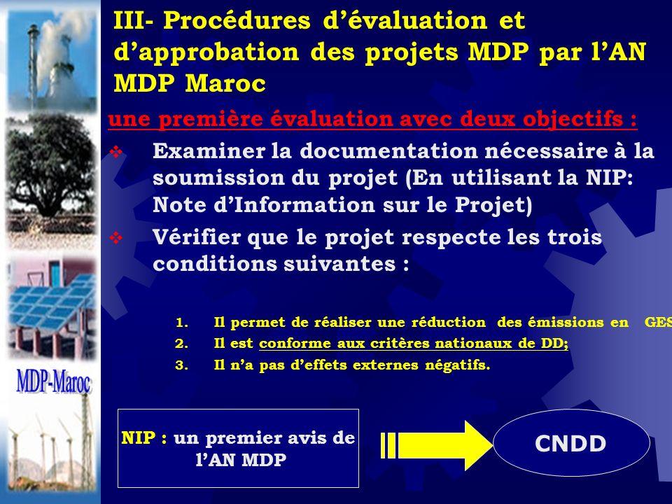 III- Procédures dévaluation et dapprobation des projets MDP par lAN MDP Maroc une première évaluation avec deux objectifs : Examiner la documentation