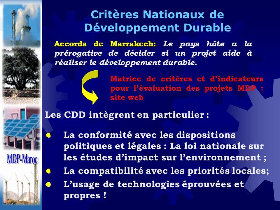Critères Nationaux de Développement Durable Les CDD intègrent en particulier : La conformité avec les dispositions politiques et légales : La loi nati