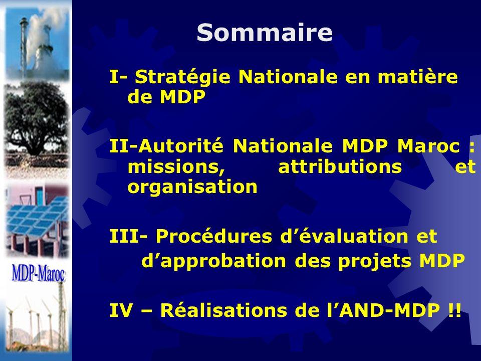 Sommaire I- Stratégie Nationale en matière de MDP II-Autorité Nationale MDP Maroc : missions, attributions et organisation III- Procédures dévaluation