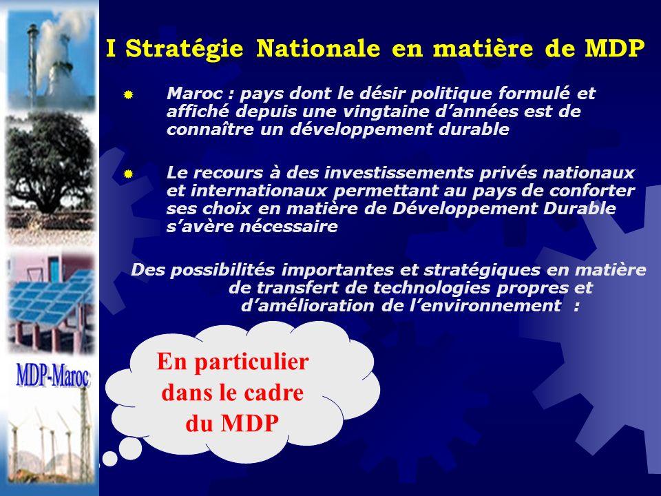 I Stratégie Nationale en matière de MDP Maroc : pays dont le désir politique formulé et affiché depuis une vingtaine dannées est de connaître un dével