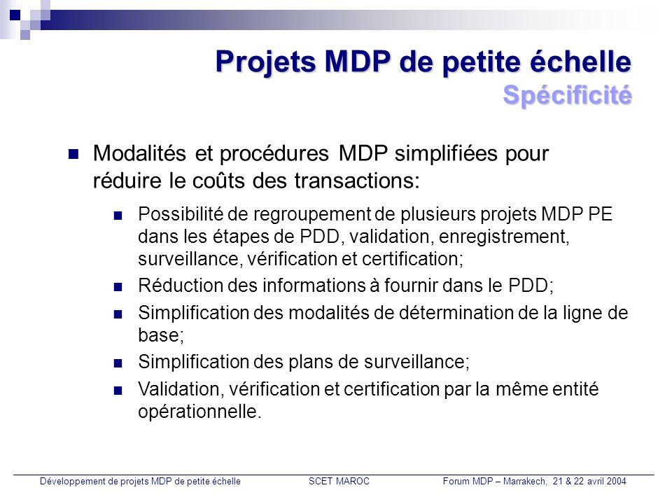 Projets MDP de petite échelle Modalités et procédures MDP simplifiées pour réduire le coûts des transactions: Spécificité Possibilité de regroupement