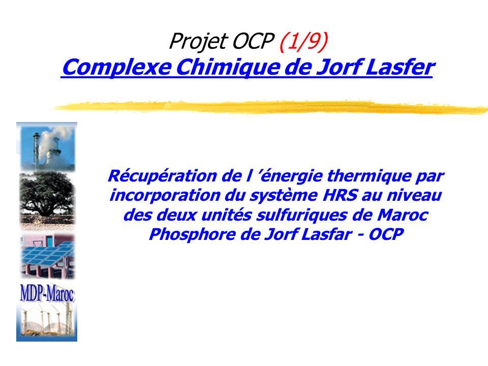 Projet OCP (1/9) Complexe Chimique de Jorf Lasfer Récupération de l énergie thermique par incorporation du système HRS au niveau des deux unités sulfu