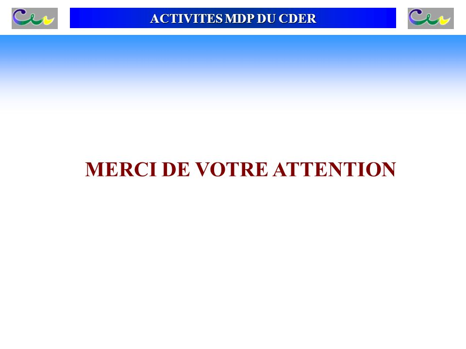 ACTIVITES MDP DU CDER MERCI DE VOTRE ATTENTION