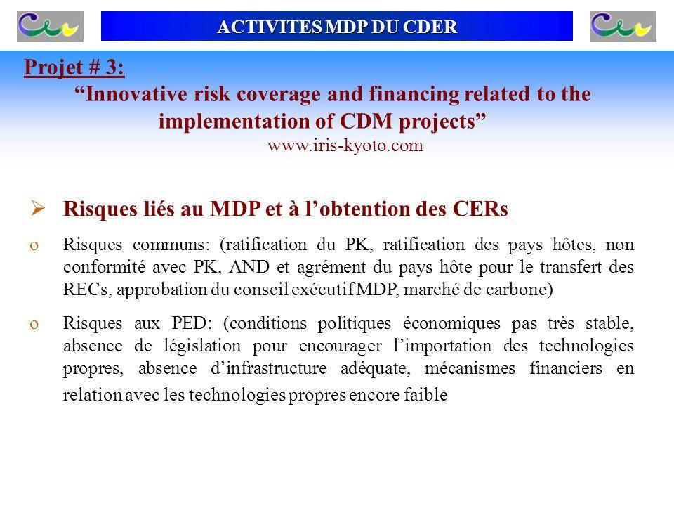 Risques liés au MDP et à lobtention des CERs oRisques communs: (ratification du PK, ratification des pays hôtes, non conformité avec PK, AND et agréme