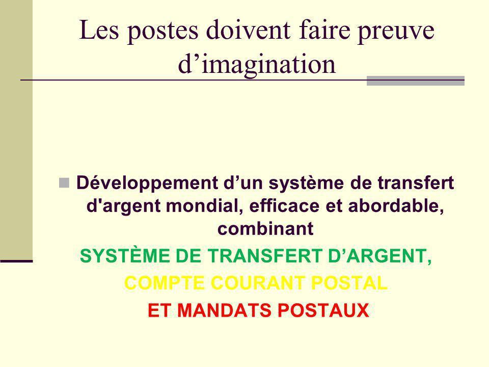 Les postes doivent faire preuve dimagination Développement dun système de transfert d'argent mondial, efficace et abordable, combinant SYSTÈME DE TRAN