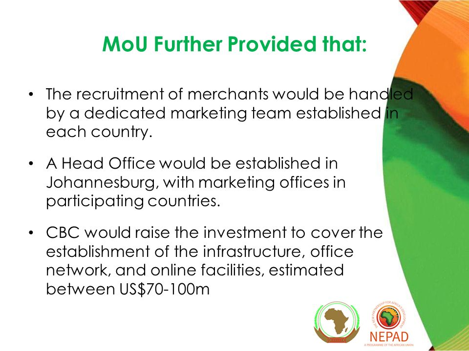 MoU Further Provided that: The recruitment of merchants would be handled by a dedicated marketing team established in each country. A Head Office woul