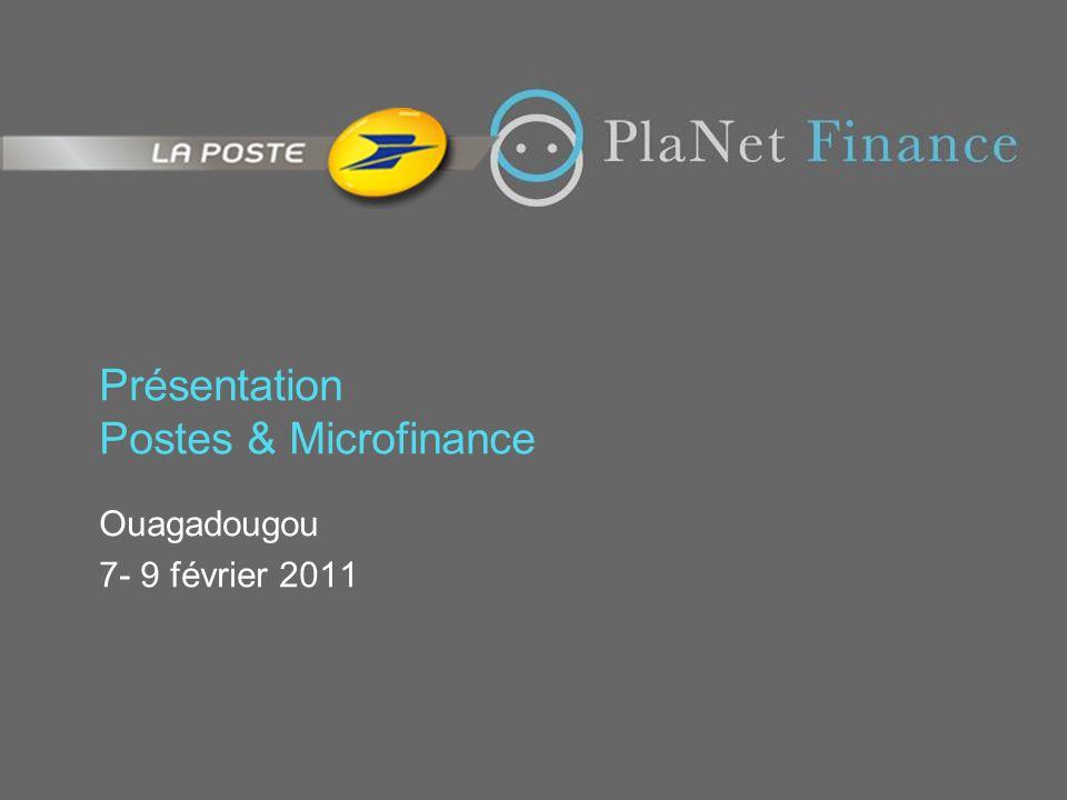 Présentation Postes & Microfinance Ouagadougou 7- 9 février 2011