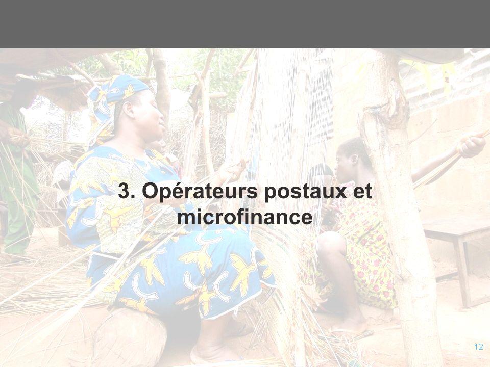 12 3. Opérateurs postaux et microfinance
