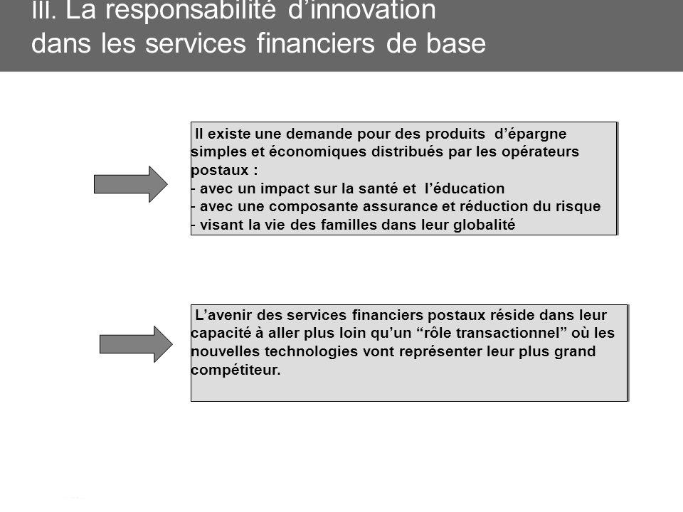 III. La responsabilité dinnovation dans les services financiers de base Il existe une demande pour des produits dépargnesimples et économiques distrib