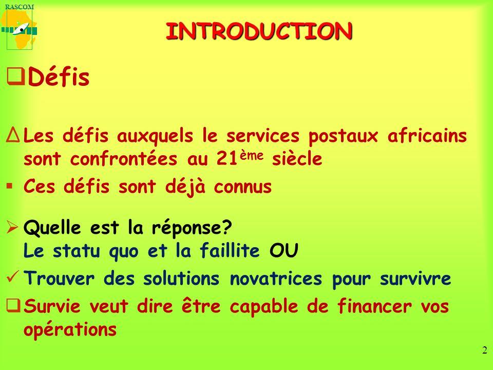 2 INTRODUCTION Défis Les défis auxquels le services postaux africains sont confrontées au 21 ème siècle Ces défis sont déjà connus Quelle est la réponse.