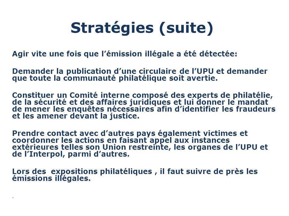 Stratégies (suite) Agir vite une fois que lémission illégale a été détectée: Demander la publication dune circulaire de lUPU et demander que toute la