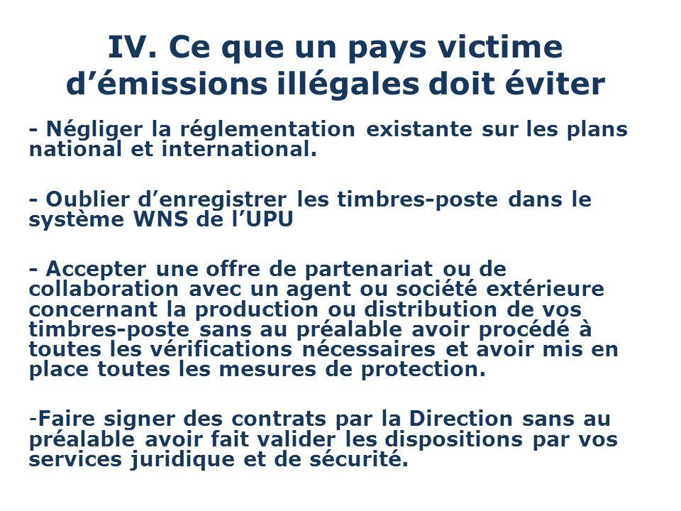 IV. Ce que un pays victime démissions illégales doit éviter - Négliger la réglementation existante sur les plans national et international. - Oublier