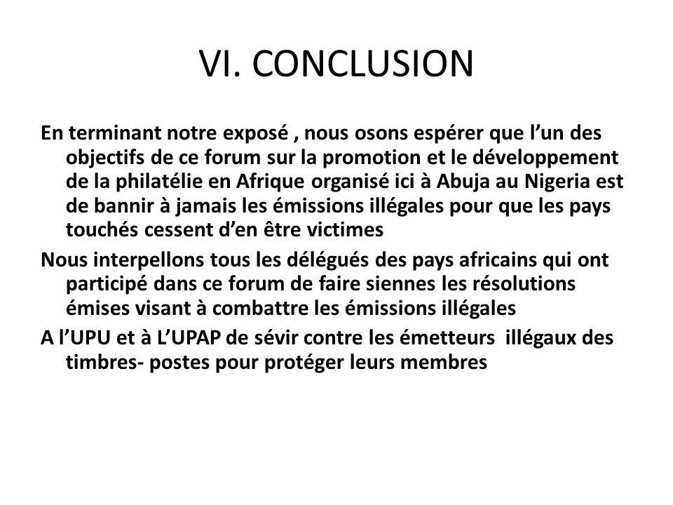 VI. CONCLUSION En terminant notre exposé, nous osons espérer que lun des objectifs de ce forum sur la promotion et le développement de la philatélie e