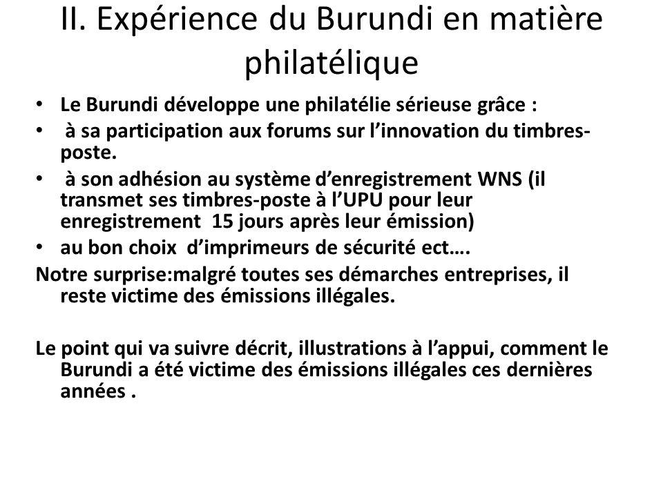 II. Expérience du Burundi en matière philatélique Le Burundi développe une philatélie sérieuse grâce : à sa participation aux forums sur linnovation d