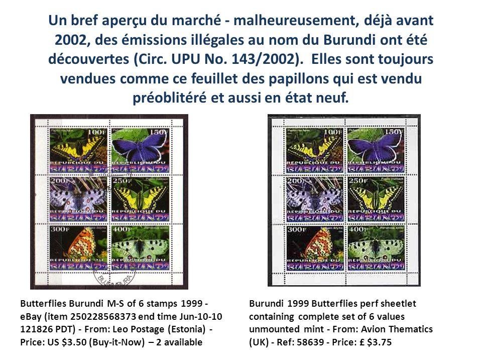 Un bref aperçu du marché - malheureusement, déjà avant 2002, des émissions illégales au nom du Burundi ont été découvertes (Circ. UPU No. 143/2002). E