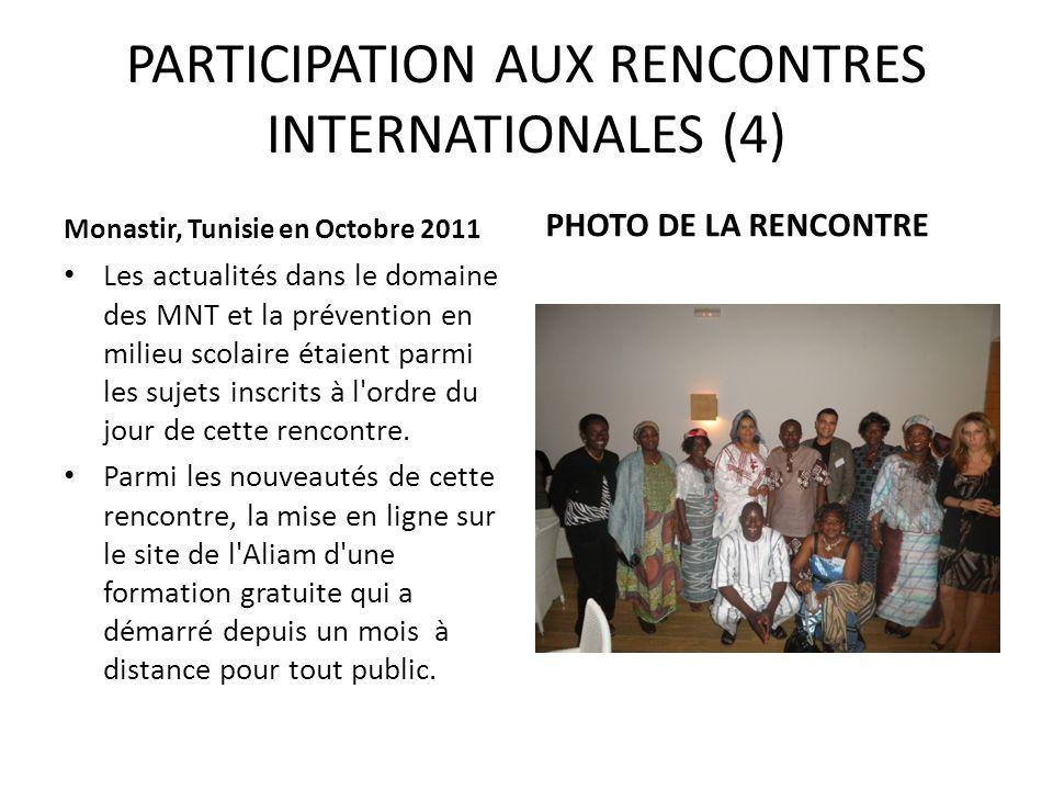 PARTICIPATION AUX RENCONTRES INTERNATIONALES (4) Monastir, Tunisie en Octobre 2011 Les actualités dans le domaine des MNT et la prévention en milieu s