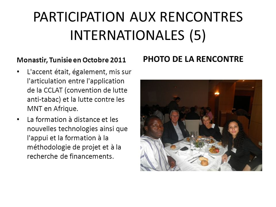 PARTICIPATION AUX RENCONTRES INTERNATIONALES (5) Monastir, Tunisie en Octobre 2011 L'accent était, également, mis sur l'articulation entre l'applicati