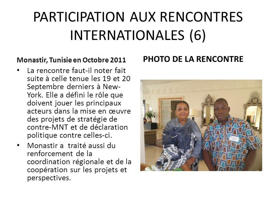 PARTICIPATION AUX RENCONTRES INTERNATIONALES (6) Monastir, Tunisie en Octobre 2011 La rencontre faut-il noter fait suite à celle tenue les 19 et 20 Se