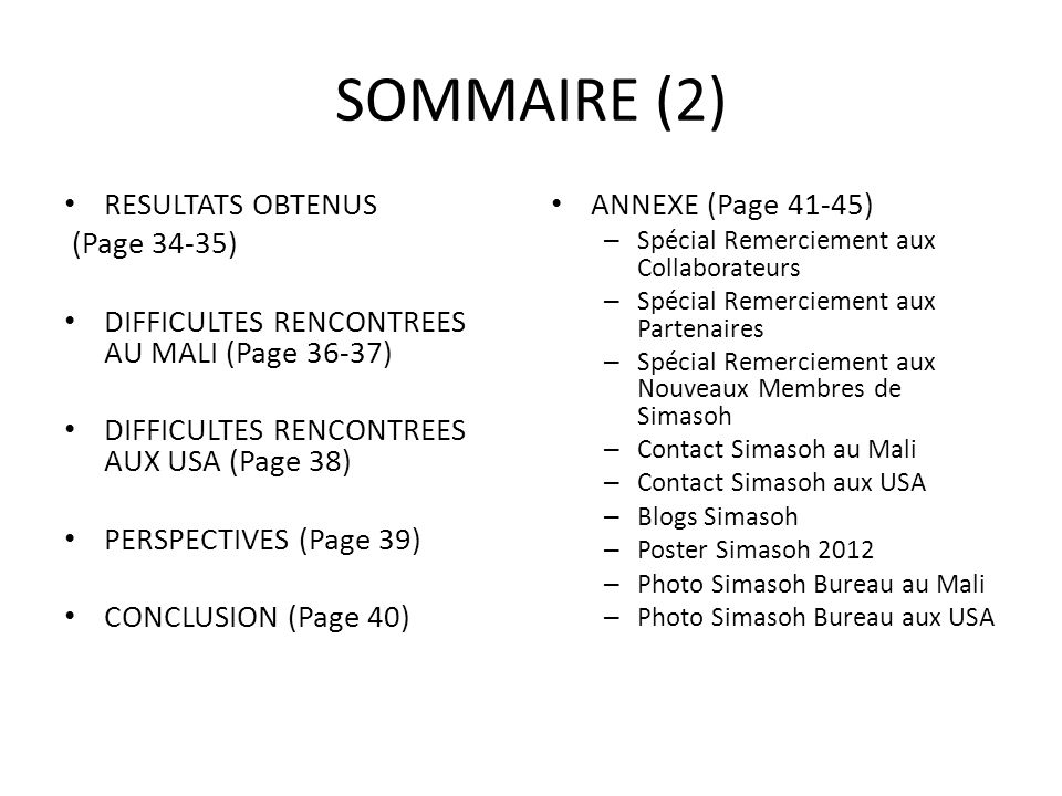 SOMMAIRE (2) RESULTATS OBTENUS (Page 34-35) DIFFICULTES RENCONTREES AU MALI (Page 36-37) DIFFICULTES RENCONTREES AUX USA (Page 38) PERSPECTIVES (Page