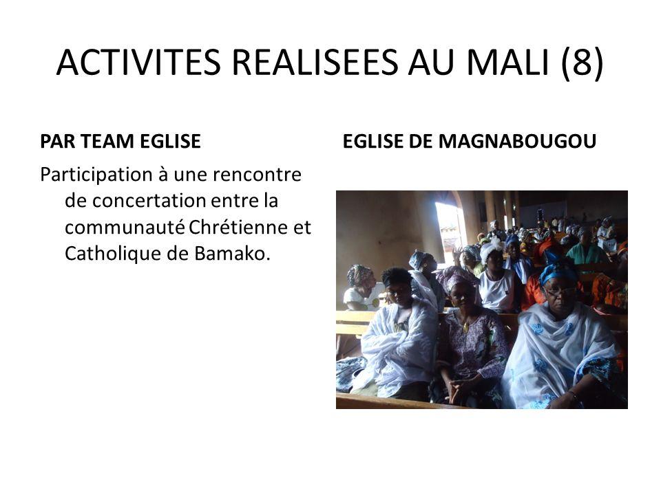 ACTIVITES REALISEES AU MALI (8) PAR TEAM EGLISE Participation à une rencontre de concertation entre la communauté Chrétienne et Catholique de Bamako.