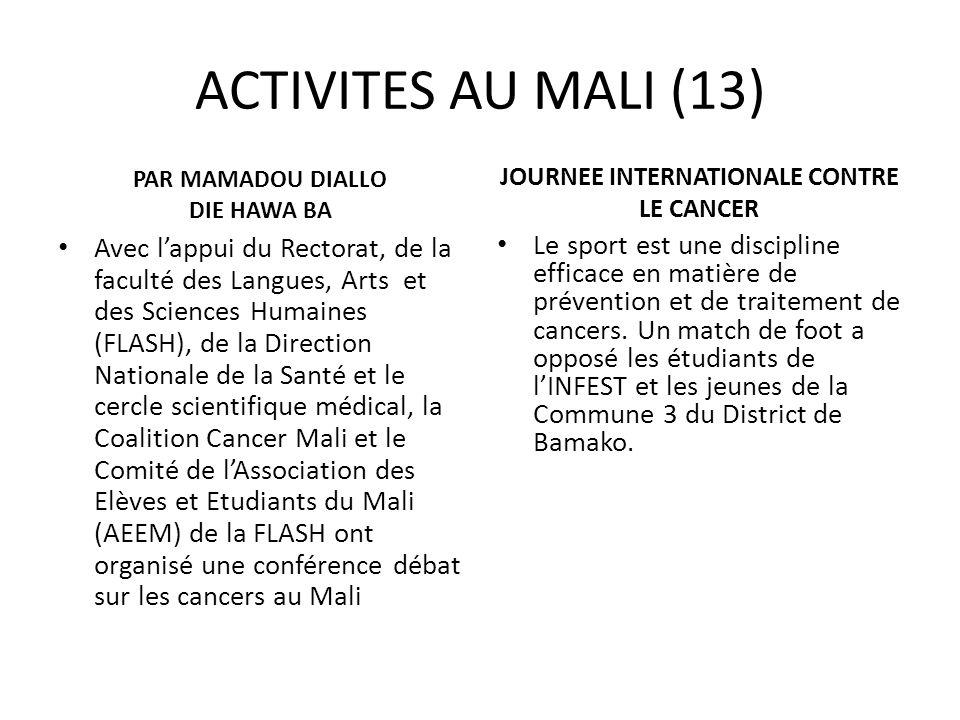 ACTIVITES AU MALI (13) PAR MAMADOU DIALLO DIE HAWA BA Avec lappui du Rectorat, de la faculté des Langues, Arts et des Sciences Humaines (FLASH), de la