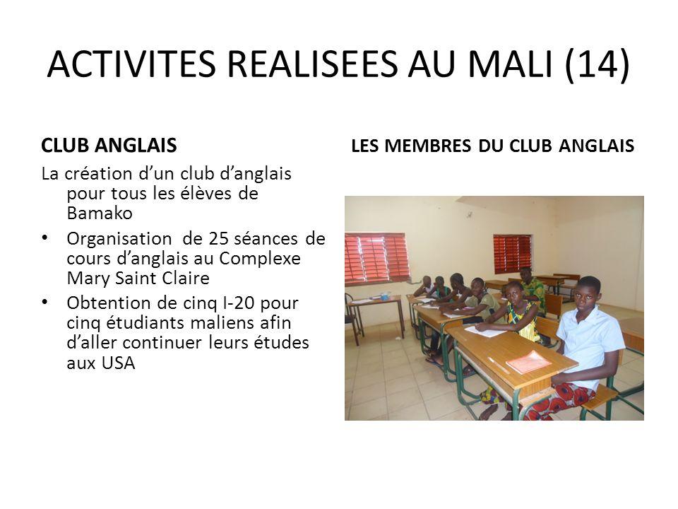 ACTIVITES REALISEES AU MALI (14) CLUB ANGLAIS LES MEMBRES DU CLUB ANGLAIS La création dun club danglais pour tous les élèves de Bamako Organisation de