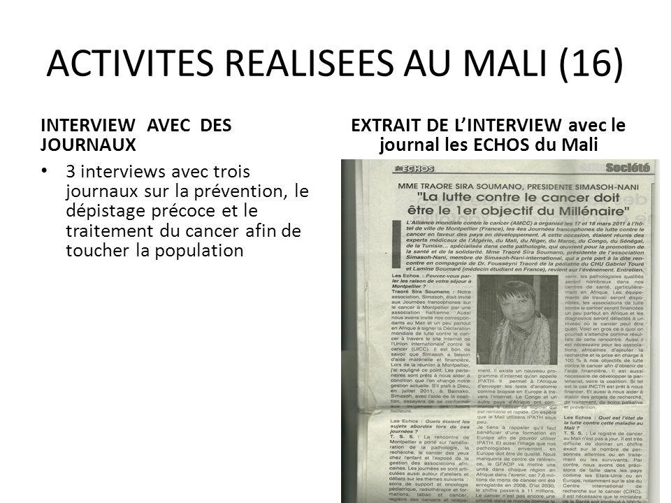 ACTIVITES REALISEES AU MALI (16) INTERVIEW AVEC DES JOURNAUX 3 interviews avec trois journaux sur la prévention, le dépistage précoce et le traitement