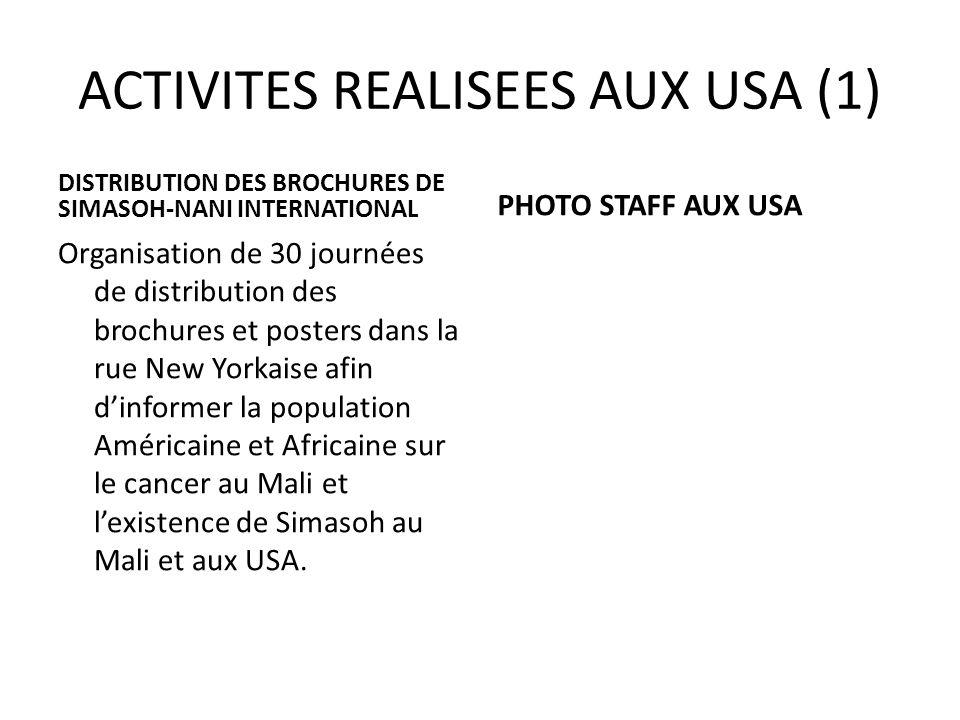 ACTIVITES REALISEES AUX USA (1) DISTRIBUTION DES BROCHURES DE SIMASOH-NANI INTERNATIONAL Organisation de 30 journées de distribution des brochures et