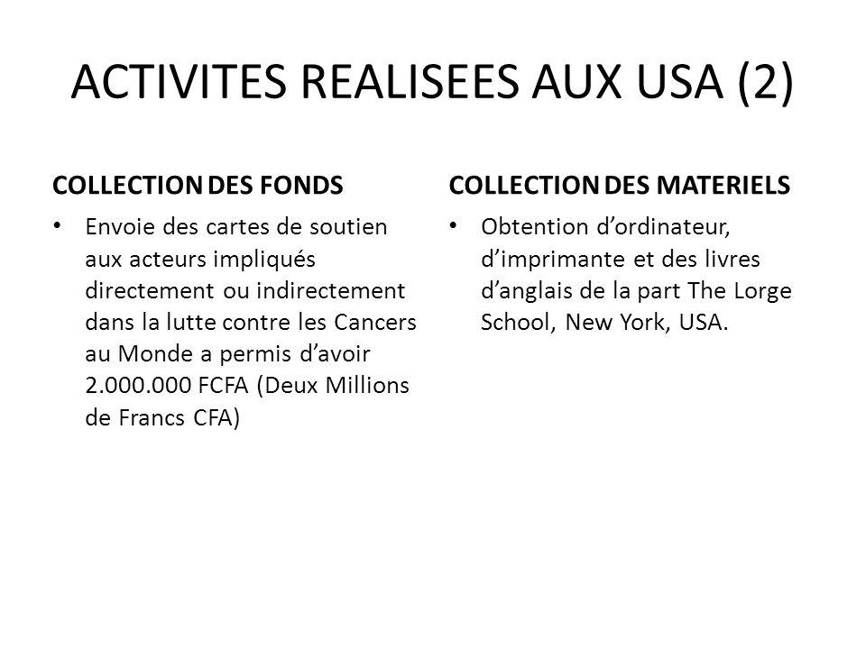 ACTIVITES REALISEES AUX USA (2) COLLECTION DES FONDS Envoie des cartes de soutien aux acteurs impliqués directement ou indirectement dans la lutte con
