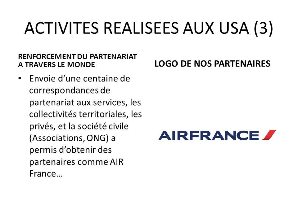 ACTIVITES REALISEES AUX USA (3) RENFORCEMENT DU PARTENARIAT A TRAVERS LE MONDE Envoie dune centaine de correspondances de partenariat aux services, le