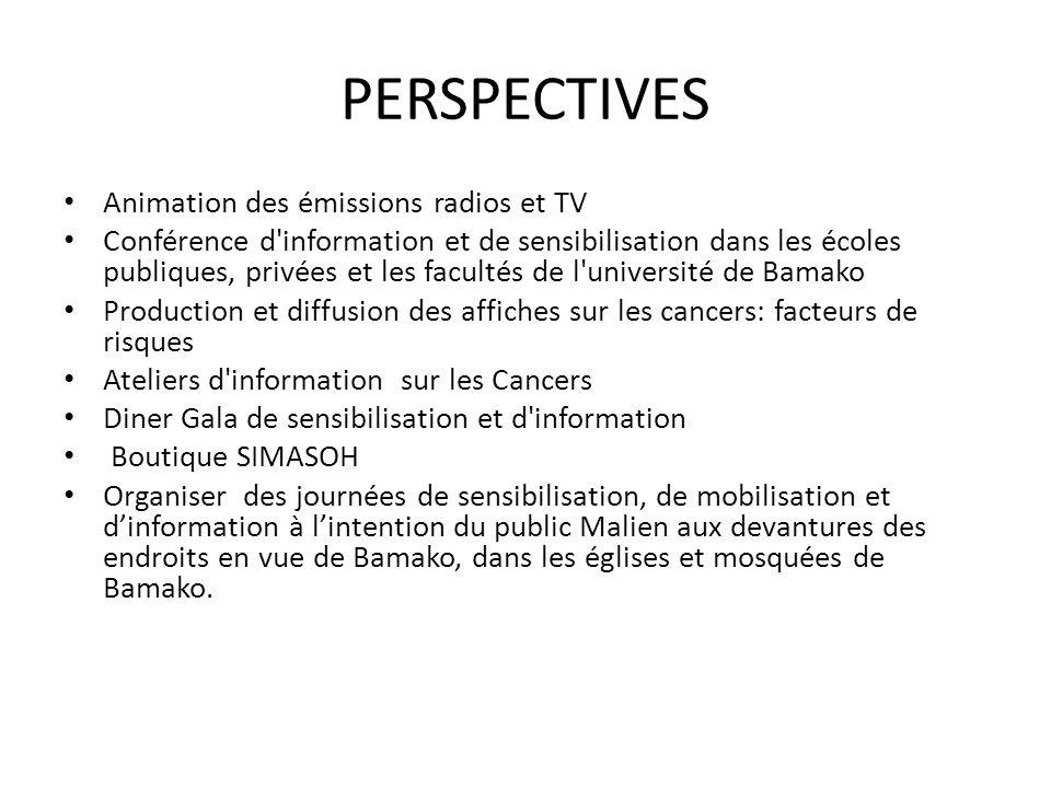 PERSPECTIVES Animation des émissions radios et TV Conférence d'information et de sensibilisation dans les écoles publiques, privées et les facultés de